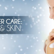 Looking after your skin and hair in winter time